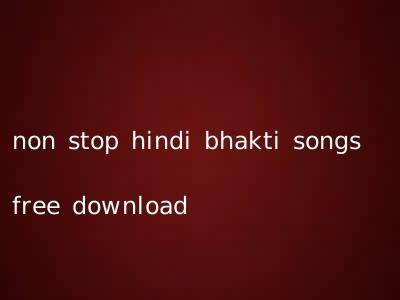 non stop hindi bhakti songs free download