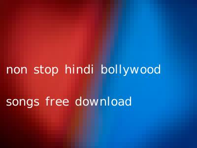 non stop hindi bollywood songs free download