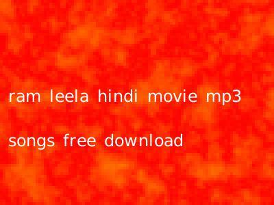 ram leela hindi movie mp3 songs free download