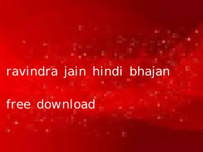 ravindra jain hindi bhajan free download
