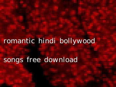 romantic hindi bollywood songs free download