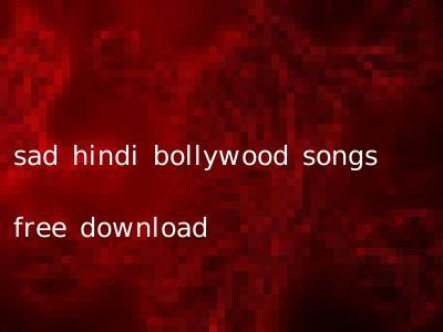 sad hindi bollywood songs free download