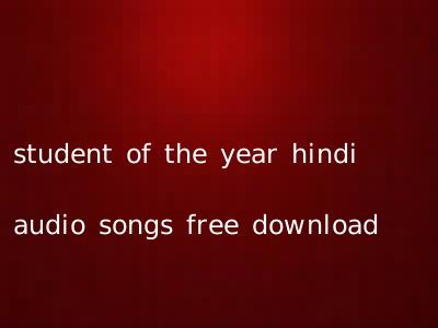 student of the year hindi audio songs free download