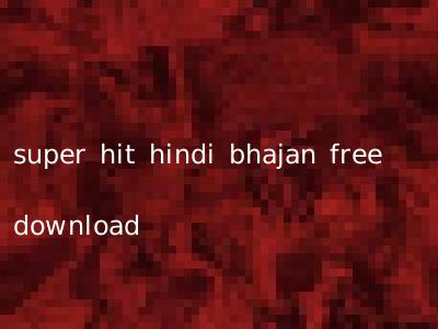super hit hindi bhajan free download