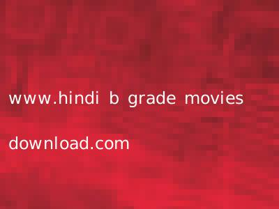 www.hindi b grade movies download.com